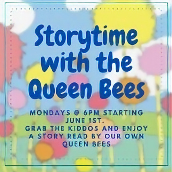 Storytime with the Queen Bees