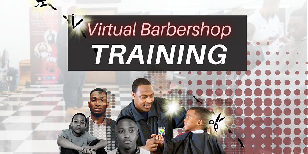 Virtual Barbershop Training 8/26