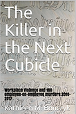 Workplace Violence and Employee Murder The Killer in the Next Cubicle