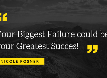 Sometimes our Greatest Success comes from our Greatest Failures!