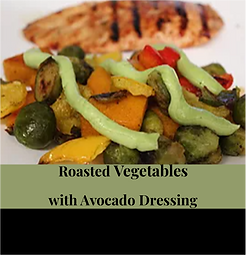 Roasted Vegetables with Avocado Dressing