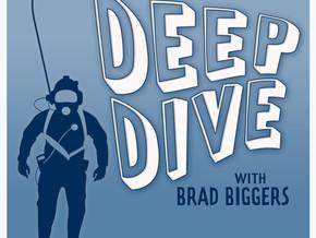 Deep Dive with Brad Biggers