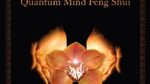 The Alchemy of Quantum Mind Feng Shui
