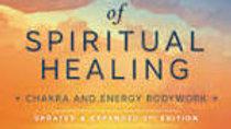 The Art of Spiritual Healing (new edition): Chakra and Energy Bodywork