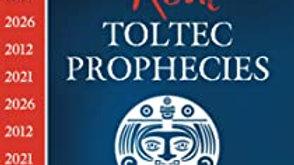 Real Toltec Prophecies