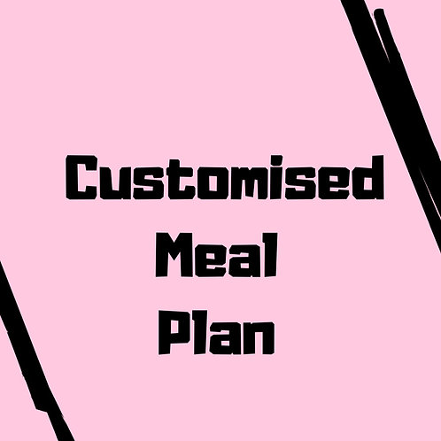 Customised Meal Plan - Available On Request