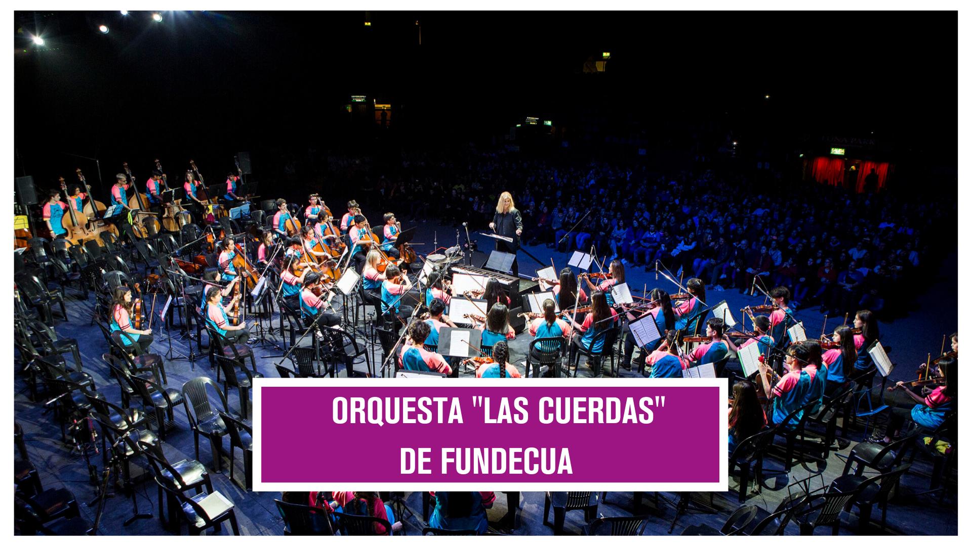 •ORQUESTA ''LAS CUERDAS'' DE FUNDECUA - ARG.