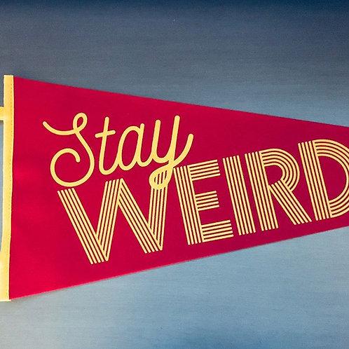 Stay Weird pennant flag