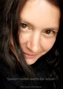 Buch Seelen-heilen wenn sie lieben Manuela Zihlmann