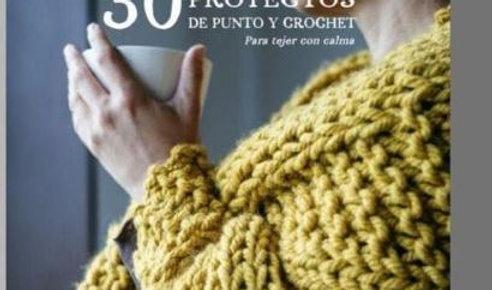 30 Proyectos de punto y crochet para tejer con calma