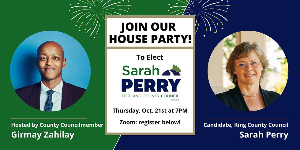 House Party to Elect Sarah Perry with Councilmember Girmay Zahilay!