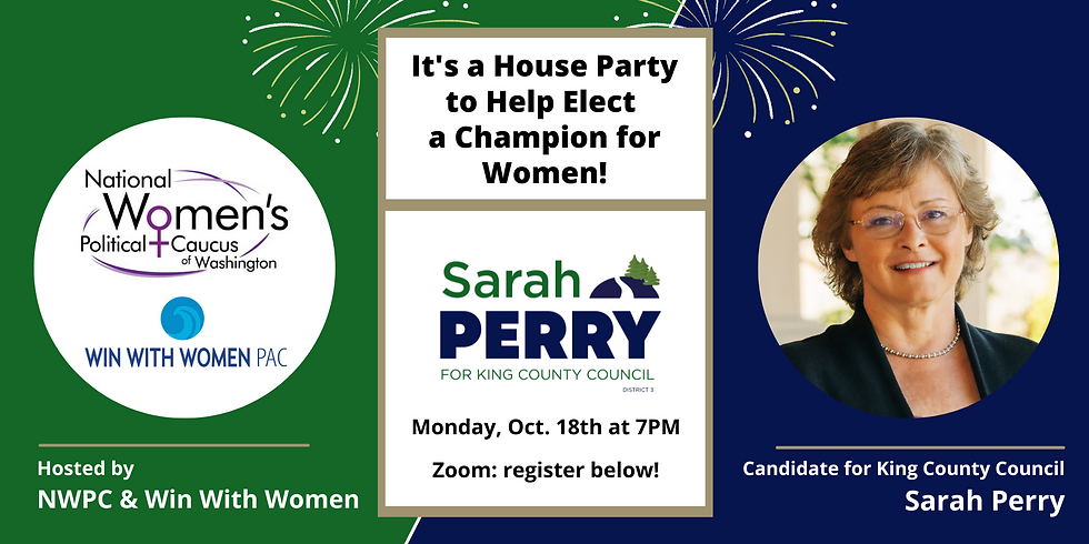 House Party to Elect Sarah Perry with National Women's Political Caucus & Win With Women!