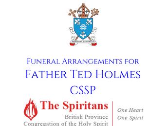 Funeral Arrangement for Fr Ted Holmes CSSP