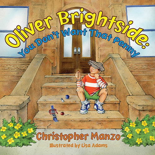 Oliver Brightside: You Don't Want That Penny by Christoper Manzo