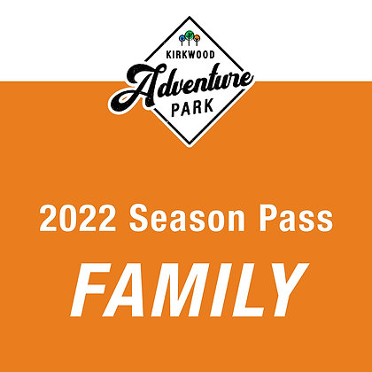 2022 Season Pass   FAMILY