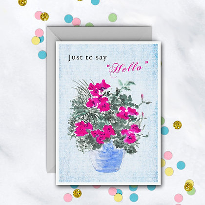 """Just To Say """"Hello"""" Card"""