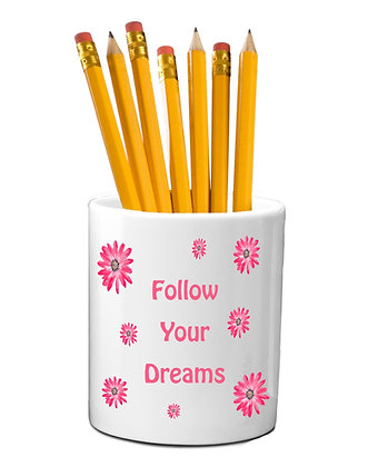 Follow Your Dreams Pen Holder