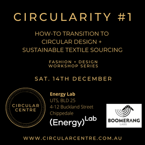 1st  in the series: CIRCULARITY Workshop +Sustainable Textile Sourcing Event