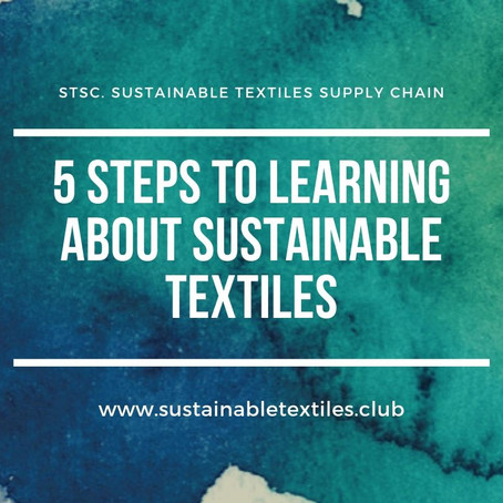 5 Steps to learning more about sustainable textiles.