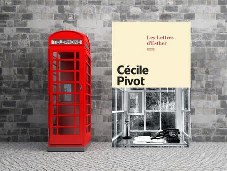 Les lettres d'Esther de Cécile Pivot : correspondance au cœur de l'atelier.