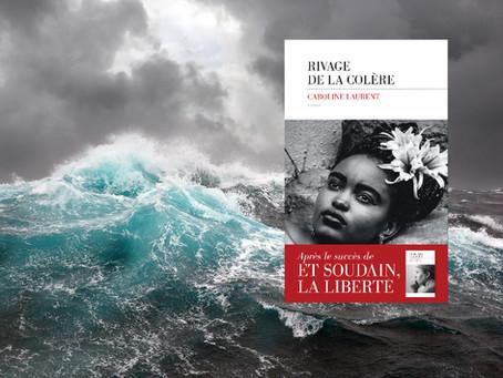 Rivage de la colère de Caroline Laurent : la force des liens.