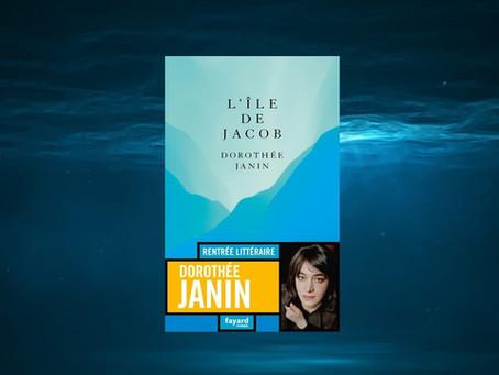 L'île de Jacob de Dorothée Janin : un roman captivant et envoûtant.