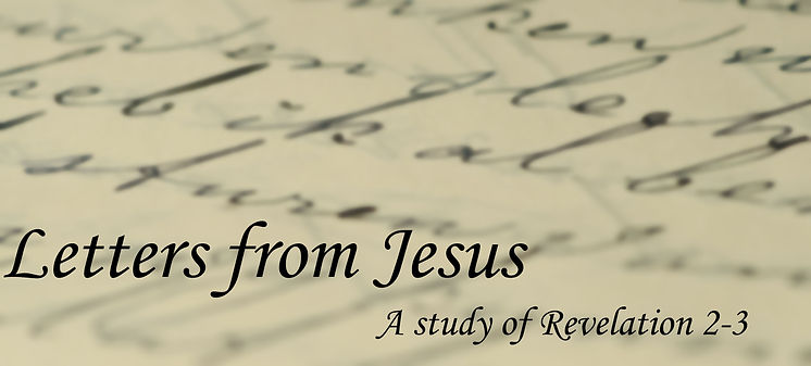 Letters from Jesus - Rev. 2-3.jpg