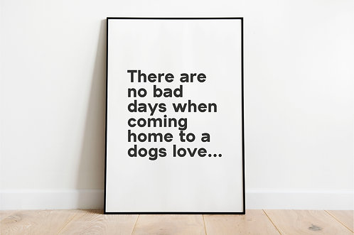 Dogs make bad days better quote