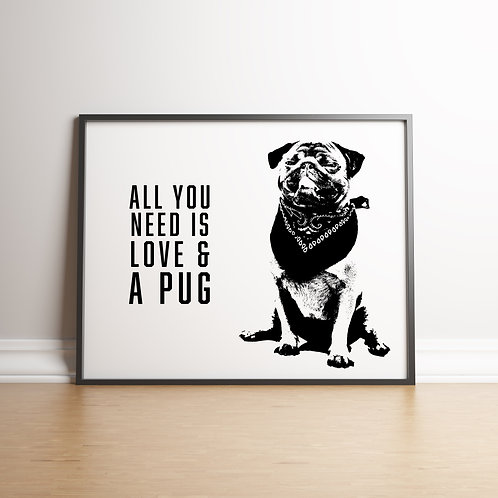 All you need is love & a pug