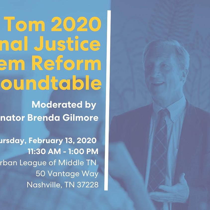 Tom 2020 Criminal Justice System Reform Roundtable