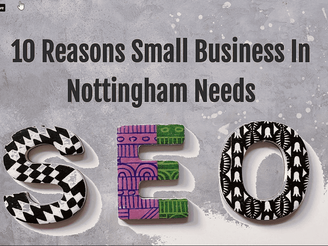 Top 10 Reasons Small Business In Nottingham Needs SEO