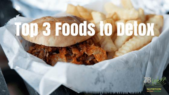 Top 3 Foods to Detox