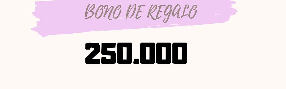 Bono de regalo 250.000