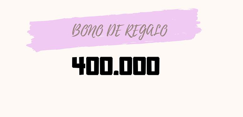 Bono de regalo 400.000