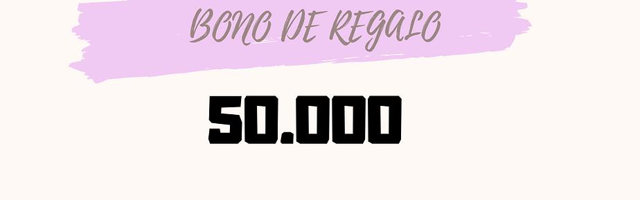Bono de regalo 50.000