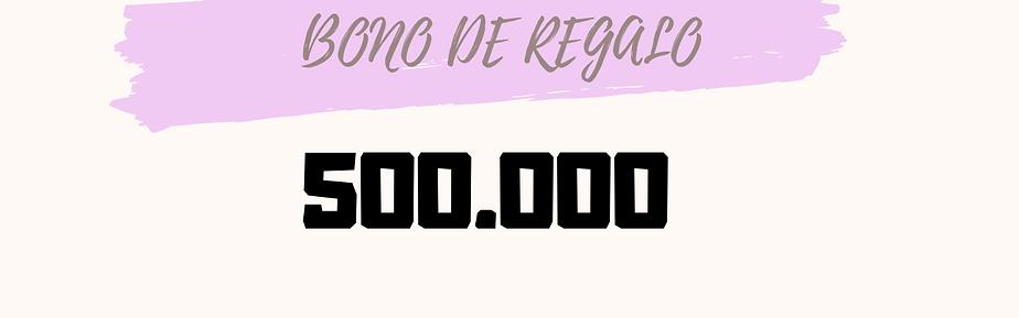 Bono de regalo 500.000
