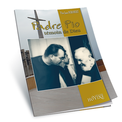 Padre Pio, témoin de Dieu