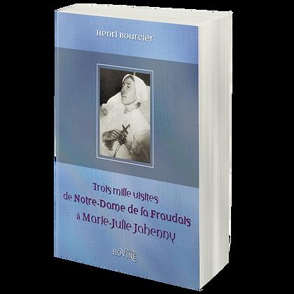 3000 visites de Notre-Dame de La Fraudais à Marie-Julie Jahenny