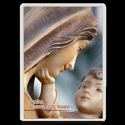 Ô Mère, benissez cette maison…