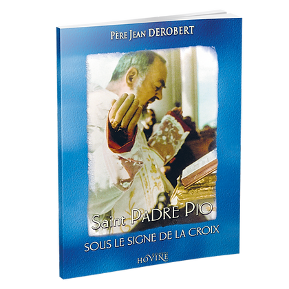 Saint Padre Pio, sous le signe de la Croix