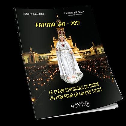 Fatima 1917 - 2017 : le Cœur Immaculé de Marie, un don pour la fin des temps.