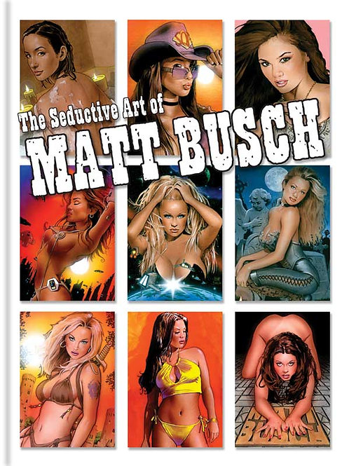 Pucker - Seductive Art of Matt Busch HARDCOVER