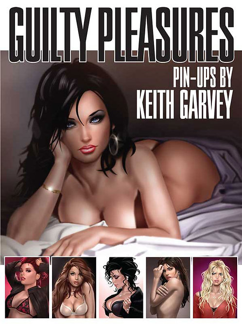 Guilty Pleasures - The Pin-Ups of Keith Garvey