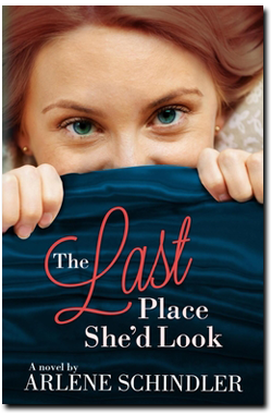 The Last Place She'd Look by Arlene Schindler