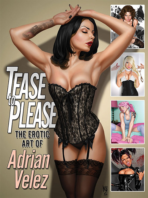 Tease to Please - Erotic Art of Adrian Velez