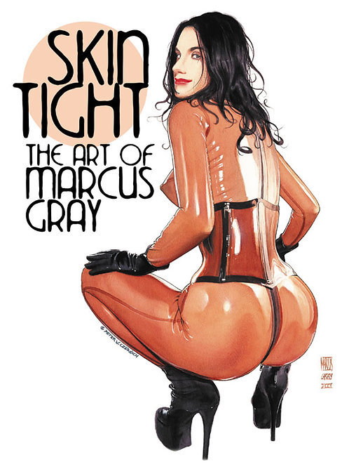 Skin Tight - The Art of Marcus Gray