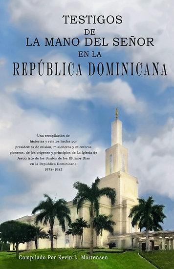 TESTIGOS DE LA MANO DEL SEÑOR EN LA REPÚBLICA DOMINICANA (Español - Tapa Blanda)