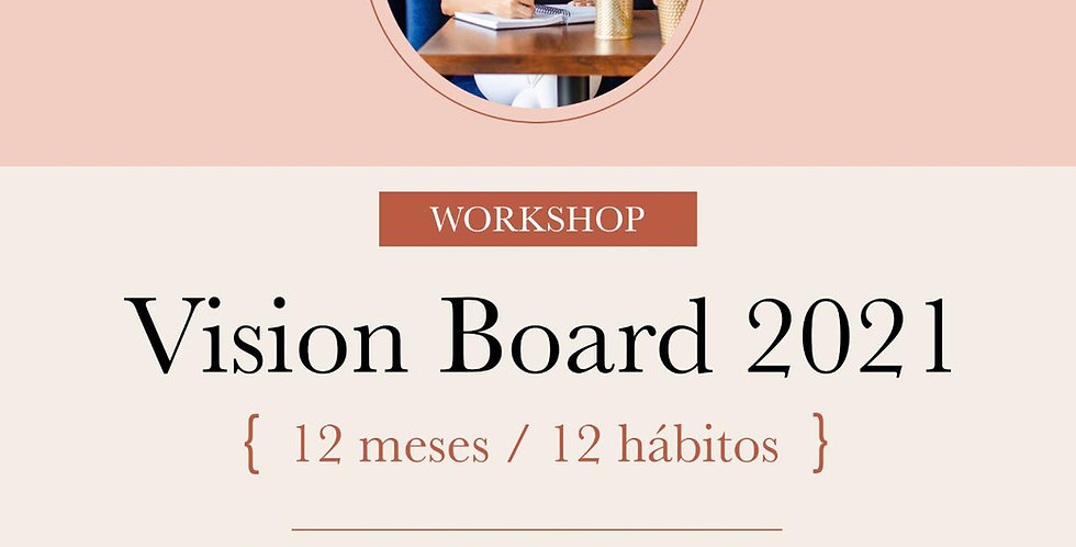 WORKSHOP Vision Board 2021 (12 meses- 12 hábitos)