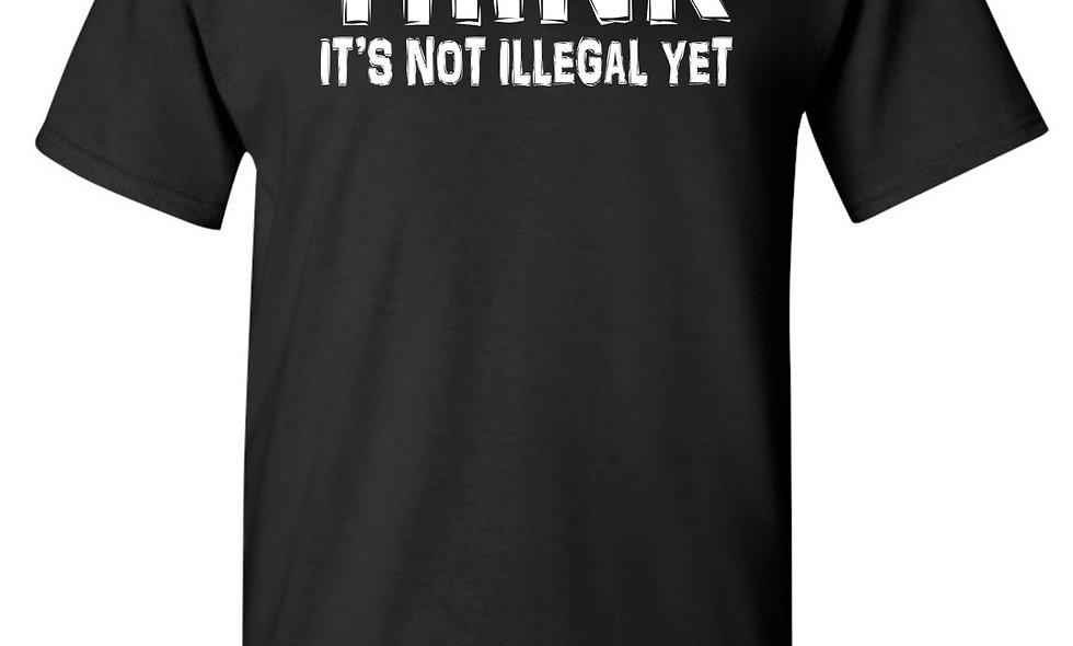 Unisex Think It's Not Illegal Yet Short Sleeve Shirt