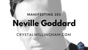 Manifesting 101 - Neville Goddard
